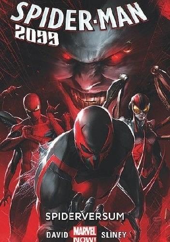 Okładka książki Spider-Man 2099: Spiderversum
