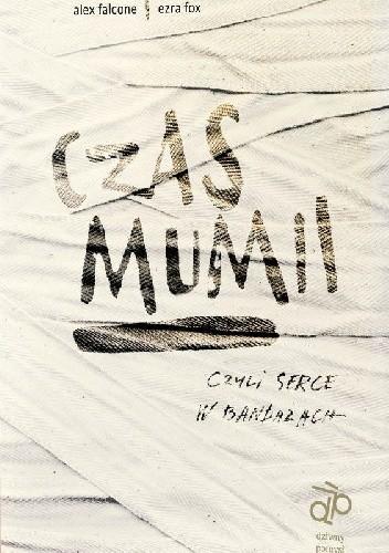 Okładka książki Czas mumii, czyli serce w bandażach