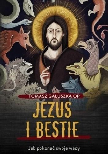 Okładka książki Jezus i bestie. Jak pokonać swoje wady