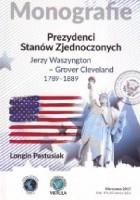 Prezydenci Stanów  Zjednoczonych. Jerzy Waszyngton - Grover Clevland 1789 - 1889