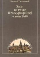 Satyr na twarz Rzeczypospolitej w roku 1640