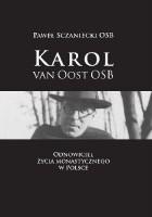 Karol van Oost OSB. Odnowiciel życia monastycznego w Polsce