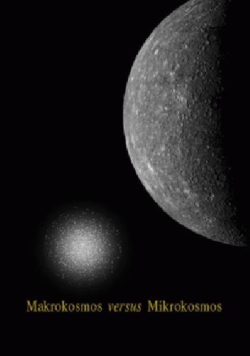 Okładka książki Makrokosmos versus Mikrokosmos