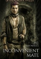 Inconvenient Mate (Mate of The Tyger Prince #6)