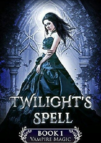 Okładka książki Twilight's Spell (Vampire Magic Book 1)