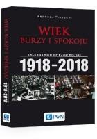 Wiek burzy i spokoju. Kalendarium dziejów Polski 1918-2018