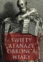 Święty Atanazy. Obrońca wiary