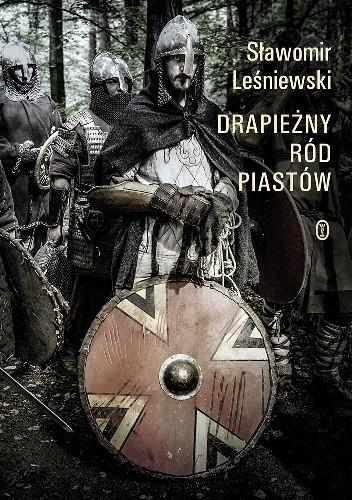Okładka książki Drapieżny ród Piastów