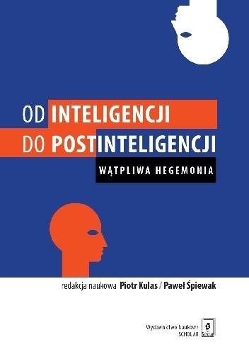 Okładka książki Od inteligencji do postinteligencji. Wątpliwa hegemonia