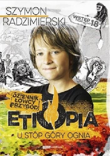 Okładka książki Dziennik łowcy przygód. Etiopia. U stóp góry ognia