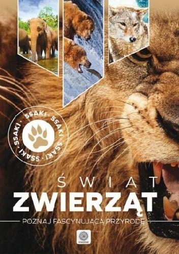 Okładka książki Świat zwierząt: Poznaj fascynującą przyrodę - ssaki