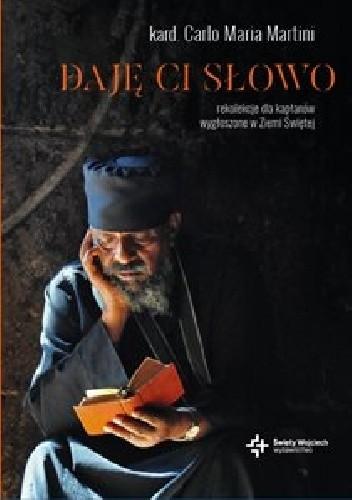 Okładka książki Daję ci słowo. Rekolekcje dla kapłanów wygłoszone w Ziemi Świętej