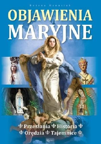 Okładka książki Objawienia Maryjne. Historia. Orędzia. Tajemnice