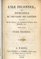 L'ille Inconnue,  ou Mémoires du Chevalier Des Gastines. (T. 1-2)