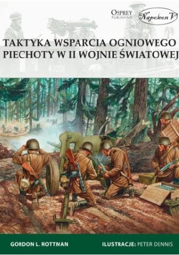 Okładka książki Taktyka wsparcia ogniowego piechoty w II wojnie światowej