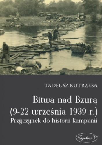 Okładka książki Bitwa nad Bzurą (9-22 września 1939 r.). Przyczynek do historii kampanii