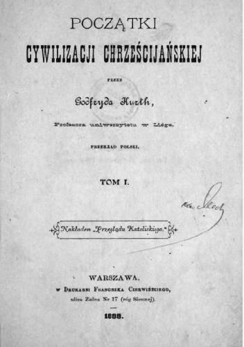 Okładka książki Początki cywilizacji chrześcijańskiej Tom 1