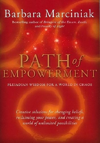 Okładka książki Path Of Empowerment. Pleiadian Wisdom For A World In Chaos
