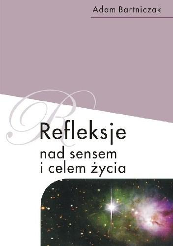 Okładka książki Refleksje nad sensem i celem życia