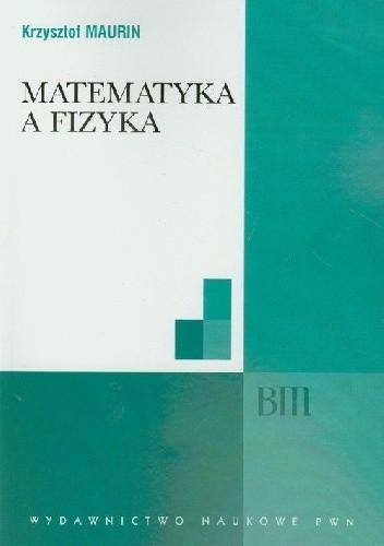 Okładka książki Matematyka a fizyka