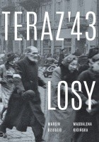 Teraz '43. Losy