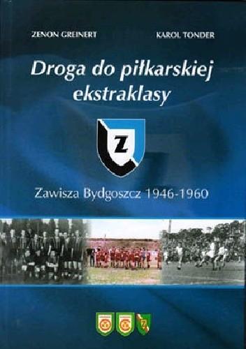 Okładka książki Zawisza Bydgoszcz 1946-1960. Droga do piłkarskiej ekstraklasy