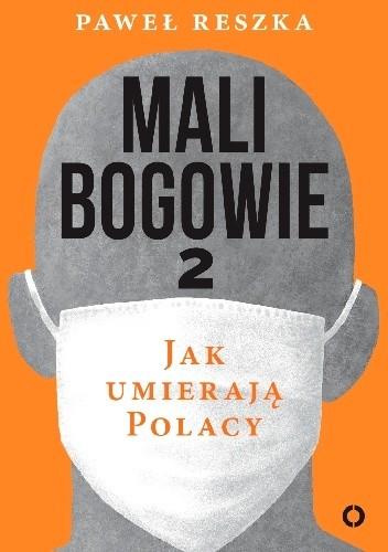 Okładka książki Mali bogowie 2. Jak umierają Polacy