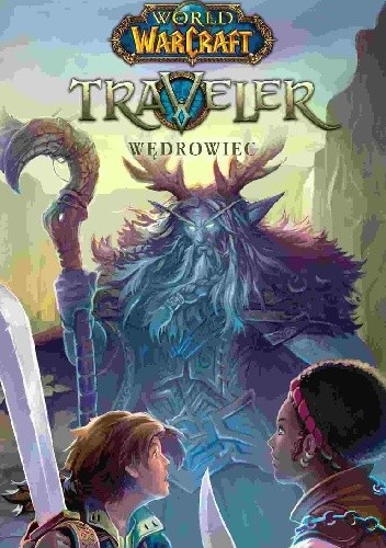 Okładka książki World of Warcraft: Traveler. Wędrowiec