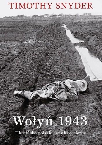 Okładka książki Wołyń 1943 Ukraińsko-polskie czystki etniczne