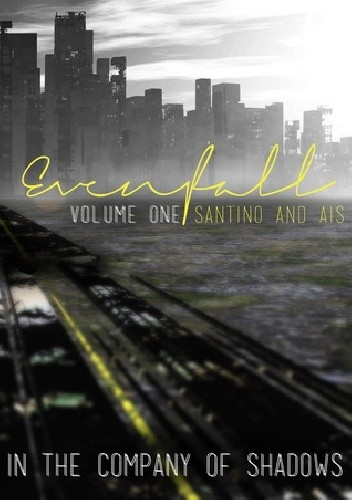 Okładka książki Evenfall: Volume 1, Part 1: Director's Cut