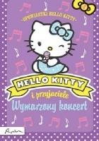 Hello Kitty i przyjaciele. Wymarzony koncert