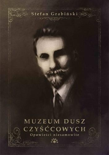 Okładka książki Muzeum dusz czyśćcowych. Opowieści niesamowite
