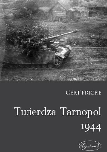 Okładka książki Twierdza Tarnopol 1944