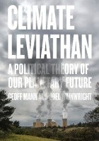 Climate Leviathan. A Political Theory of Our Planetary Future