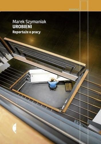 Okładka książki Urobieni. Reportaże o pracy