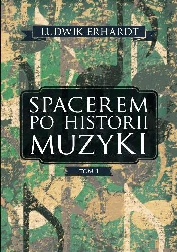 Okładka książki Spacerem po historii muzyki. Tom 1