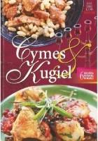Cymes i kugiel, i inne dania kuchni żydowskiej