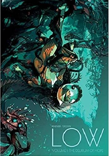 Okładka książki Low Volume 1: The Delirium of Hope
