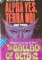 Alpha Yes, Terra No! / The Ballad of Beta-2