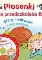 Piosenki dla przedszkolaka 8. Stary niedźwiedź i inne przeboje