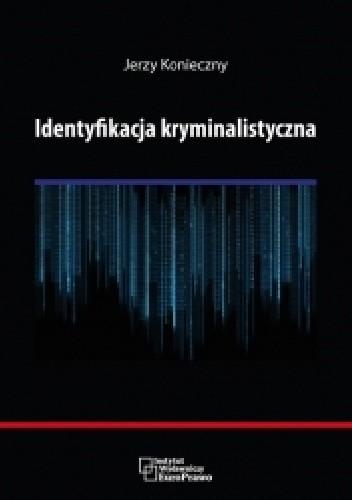 Okładka książki Identyfikacja kryminalistyczna