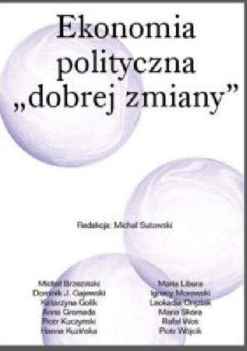 """Okładka książki Ekonomia polityczna """"dobrej zmiany"""""""