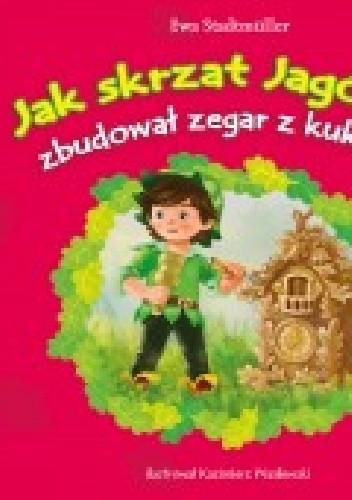 Okładka książki Jak skrzat Jagódka zbudował zegar z kukułką
