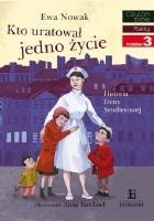 Kto uratował jedno życie...Historia Ireny Sendlerowej