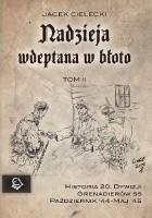 Nadzieja wdeptana w błoto - tom II - wspomnienia żołnierzy 20. Dywizji Grenadierów SS