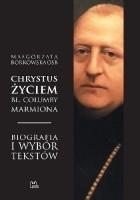 Chrystus życiem bł. Columby Marmiona OSB