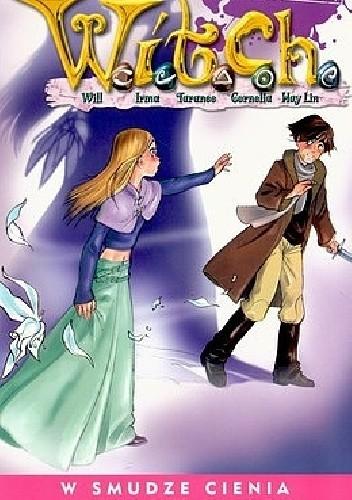 Okładka książki W.I.T.C.H. Tom 22 - W smudze cienia