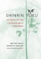 Shinrin Yoku. Japońska sztuka czerpania mocy z przyrody