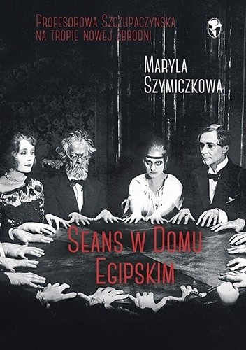 Okładka książki Seans w Domu Egipskim