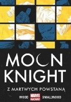 Moon Knight. Z martwych powstaną. Tom 2